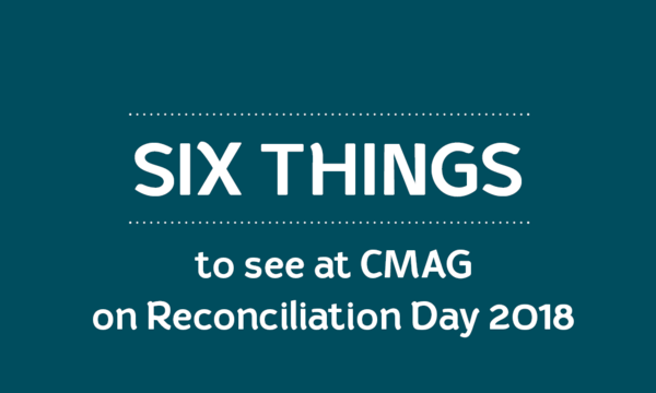 Six things to see at CMAG on Reconciliation Day 2018